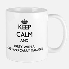 Keep Calm and Party With a Cash And Carry Manager
