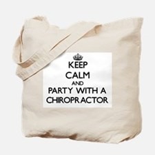 Keep Calm and Party With a Chiropractor Tote Bag