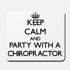 Keep Calm and Party With a Chiropractor Mousepad