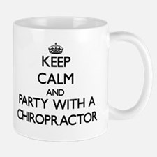 Keep Calm and Party With a Chiropractor Mugs