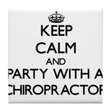 Keep Calm and Party With a Chiropractor Tile Coast
