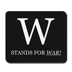 W Stands For WAR! Mousepad