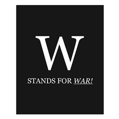 W Stands For WAR! Posters