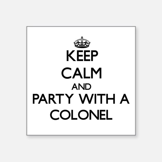 Keep Calm and Party With a Colonel Sticker
