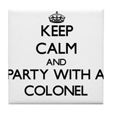 Keep Calm and Party With a Colonel Tile Coaster