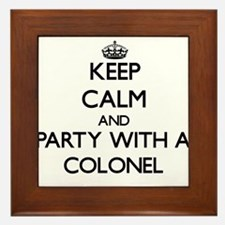 Keep Calm and Party With a Colonel Framed Tile