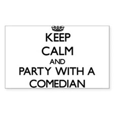 Keep Calm and Party With a Comedian Decal