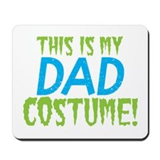 This is my DAD costume! funny Halloween design Mou
