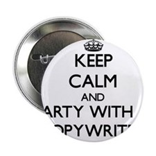 """Keep Calm and Party With a Copywriter 2.25"""" Button"""