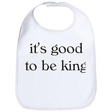 it's good to be king Bib