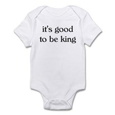 it's good to be king Infant Bodysuit