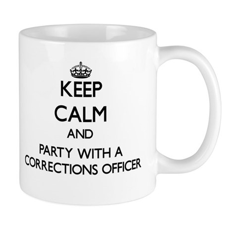Keep Calm and Party With a Corrections Officer Mug
