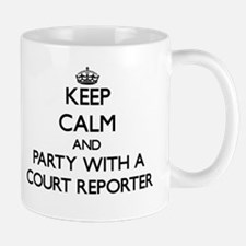 Keep Calm and Party With a Court Reporter Mugs