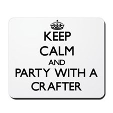 Keep Calm and Party With a Crafter Mousepad