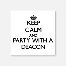 Keep Calm and Party With a Deacon Sticker