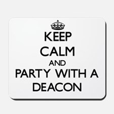 Keep Calm and Party With a Deacon Mousepad