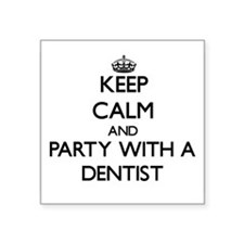 Keep Calm and Party With a Dentist Sticker