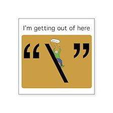 """Escape Character Square Sticker 3"""" x 3"""""""