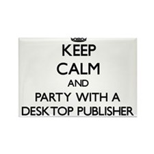 Keep Calm and Party With a Desktop Publisher Magne