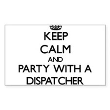 Keep Calm and Party With a Dispatcher Decal