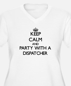 Keep Calm and Party With a Dispatcher Plus Size T-