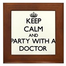 Keep Calm and Party With a Doctor Framed Tile