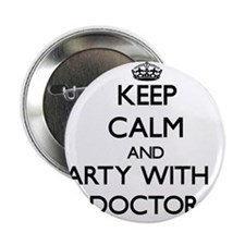 """Keep Calm and Party With a Doctor 2.25"""" Button"""
