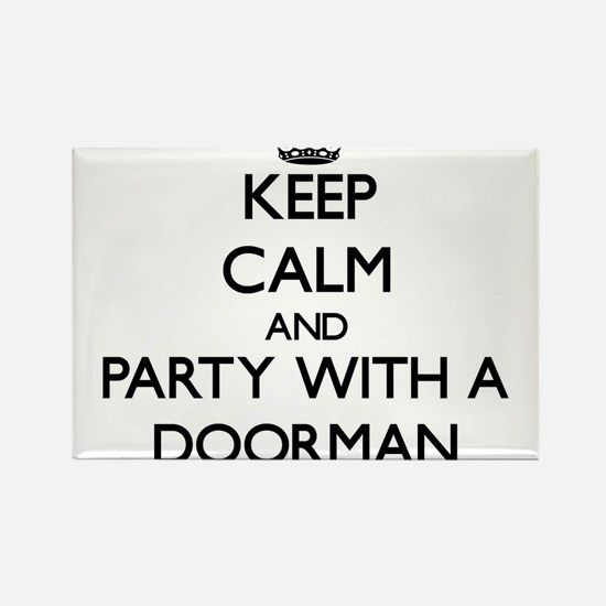 Keep Calm and Party With a Doorman Magnets