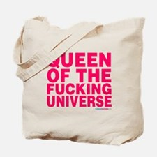 Queen Of The Fucking Universe Tote Bag