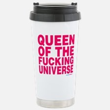Queen Of The Fucking Universe Travel Mug