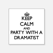 Keep Calm and Party With a Dramatist Sticker