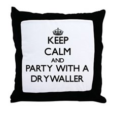 Keep Calm and Party With a Drywaller Throw Pillow