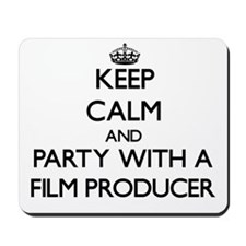 Keep Calm and Party With a Film Producer Mousepad