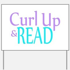 Curl Up and Read Yard Sign