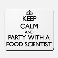 Keep Calm and Party With a Food Scientist Mousepad