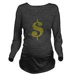 Dollar Sign Long Sleeve Maternity T-Shirt