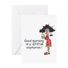 Good Morning Oxymoron Greeting Card