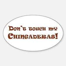 Don't touch my Chingaderas Oval Decal