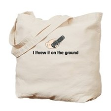 I threw it on the ground Tote Bag