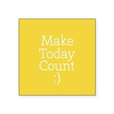 Make Today Count Yellow Sticker