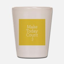 Make Today Count Yellow Shot Glass
