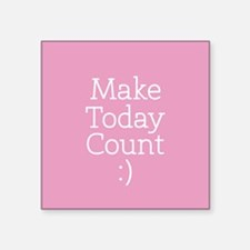 Make Today Count in... Sticker