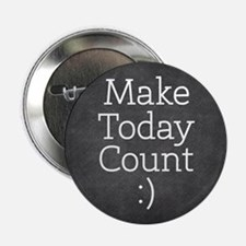 """Chalkboard Make Today Count 2.25"""" Button (10 pack)"""
