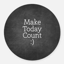 Chalky Make Today Count Round Car Magnet