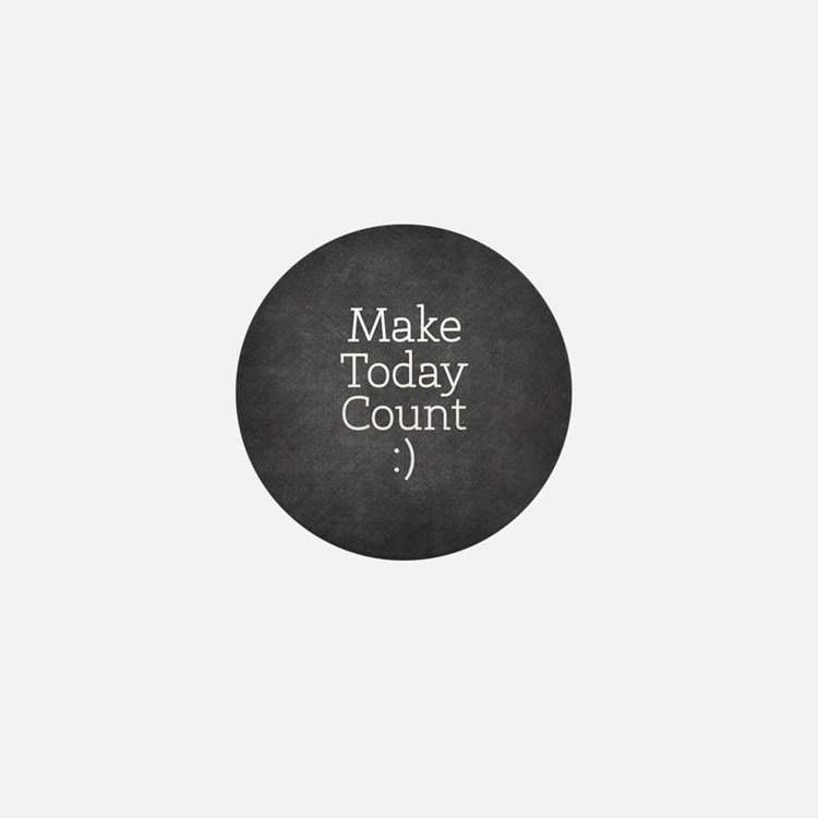 Chalky Make Today Count Mini Button