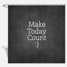 Chalky Make Today Count Shower Curtain