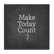 Chalky Make Today Count Tile Coaster