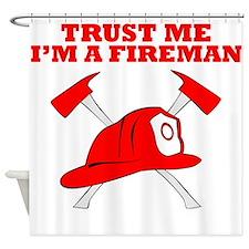 Trust Me Im A Fireman Shower Curtain
