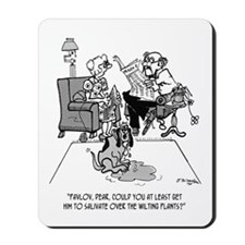 Pavlov's Dog Waters Plants Mousepad