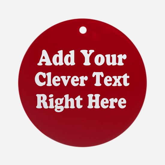 Add Text Background Red White Ornament (Round)